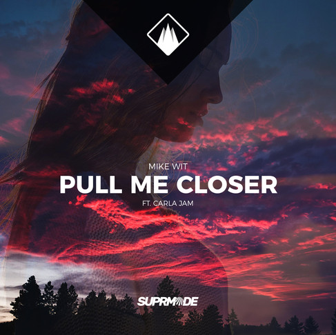 Mike Wit - Pull Me Closer (ft. Carla Jam)