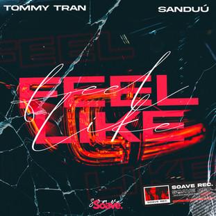 Tommy Tran - Feel Like.jpg