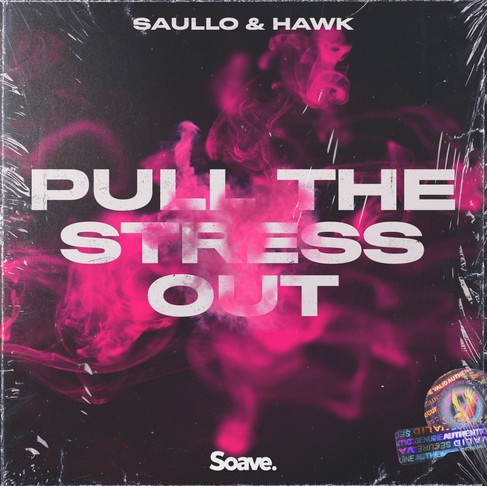 Pull The Stress Out of your life with Saullo and Hawk's new bass pop bop