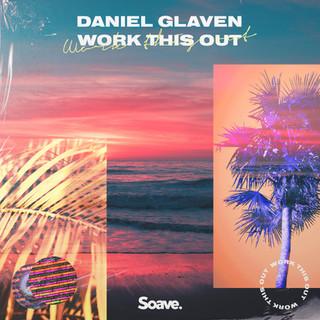 Daniel Glaven - Work This Out.jpg