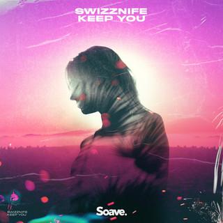 Swizznife - Keep You.jpg
