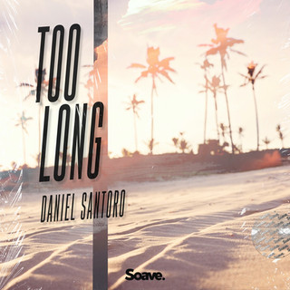 Daniel Santoro - Too Long.jpg