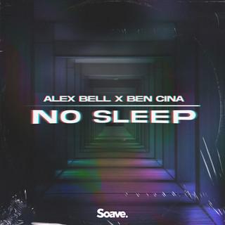 Alex Bell, Ben Cina - No Sleep.jpg
