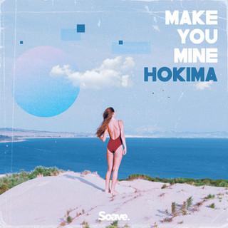 Hokima - Make You Mine.jpg