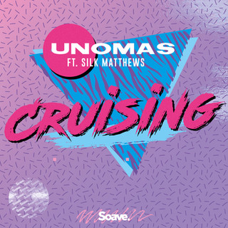 UNOMAS - cruising (ft. Silk Matthews).jp