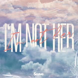 SANDMO - I'm Not Her (ft. Vinil).jpg