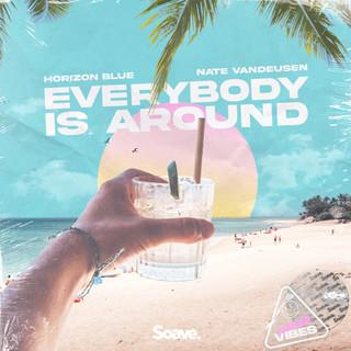 Horizon Blue & Nate VanDeusen - Everybody Is Around.jpg