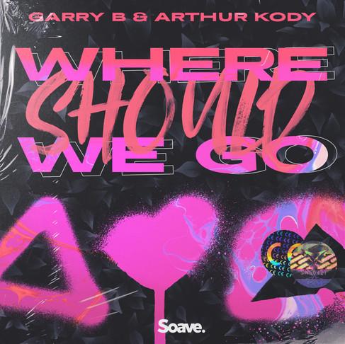 GARRY B and Arthur Kody team up again on 'Where Should We Go'