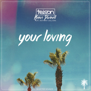 Selected Sounds Teison & Henri Purnell - Your Loving (ft. Anthony Gallivan)
