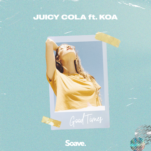 Funky French duo Juicy Cola brings you Good Times with Koa