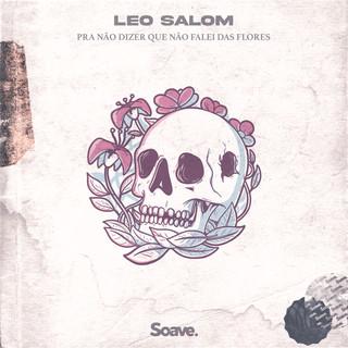 Leo Salom - Pra não dizer que não falei das flores.jpg