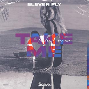 Eleven Fly - Take Me .jpg