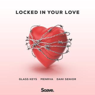 Glass Keys, Menrva, Dani Senior - Locked in Your Love.jpg
