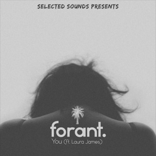 forant you ft. laura james selected sounds