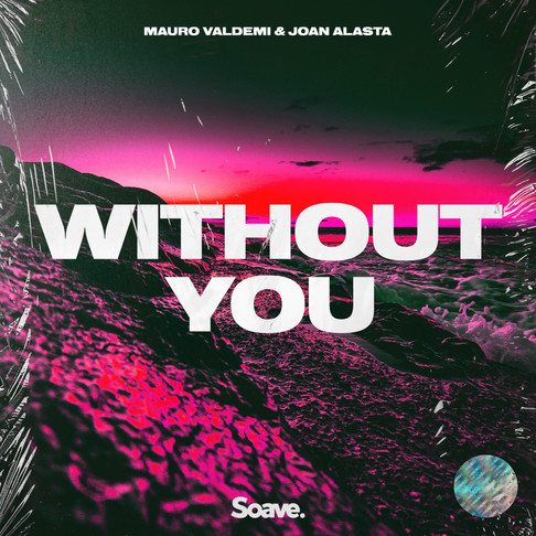 Mauro Valdemi and Joan Alasta hit a sensitive spot on 'Without You'