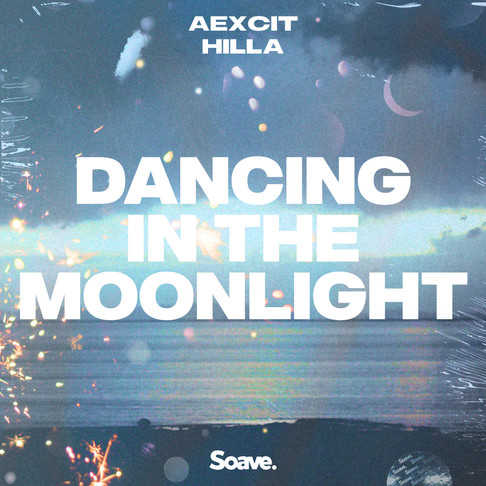 Start Dancing In The Moonlight with Aexcit and Hilla