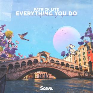 Patrick Lite - everything you do.jpg