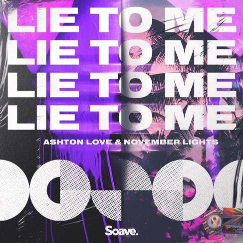 Scottish artists Ashton Love and November Lights team up for Lie To Me