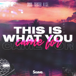 CRISIS, Tsebster, H.I.S.E. - This Is What You Came For.jpg