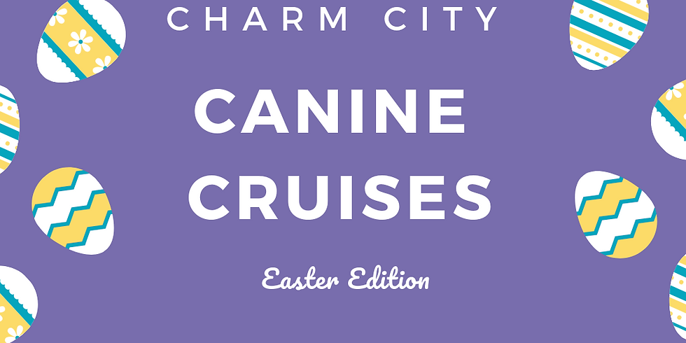 Charm City Canine Cruise: Easter Edition 🐰