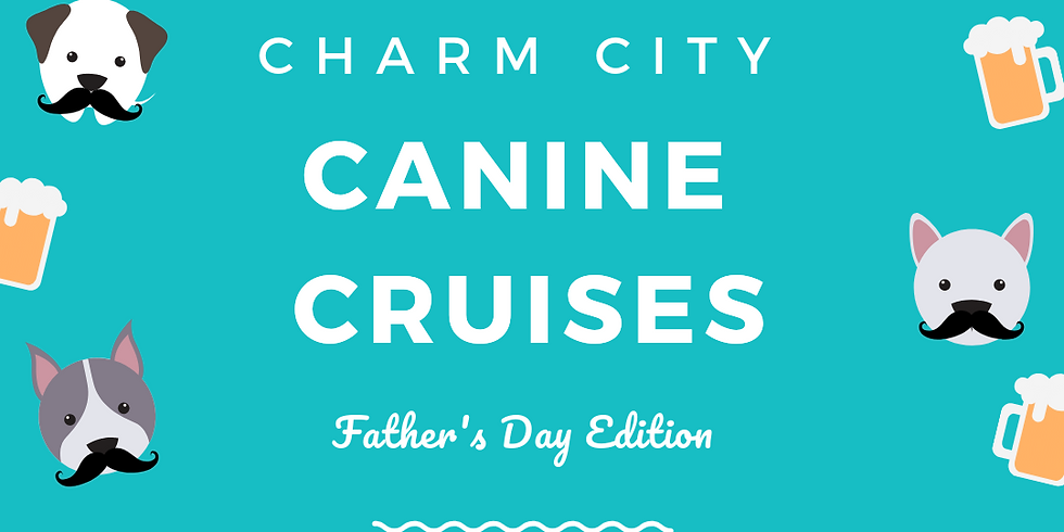 Charm City Canine Cruise: Father's Day Edition 🍺
