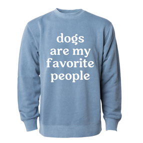 dogs are my favorite people sweatshirt.p