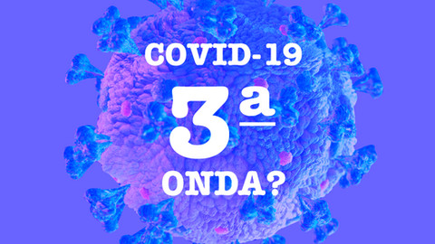 Covid-19 - Terceira Onda?