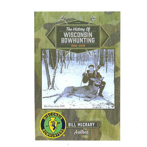 """BOOK: """"The History of Wisconsin Bowhunting"""""""