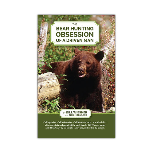 "BOOK: ""The Bear Hunting Obsession of A Driven Man"""