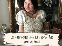 Consommation responsable - Zoom sur le Vintage avec Damienne Paris !