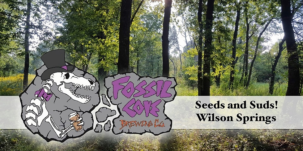 Seeds and Suds! Wilson Springs and Fossil Cove Brewing Co.