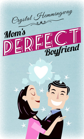 Image result for moms perfect boyfriend
