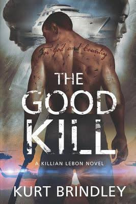 Image result for The Good Kill: A Killian Lebon Novel Kurt Brindley