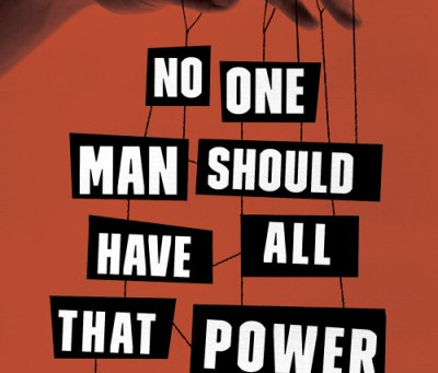 No One Man Should Have All That Power: A Book Review