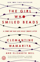 The Girl Who Smiled Beads: An Exceptional Tale of Identity and Genocide