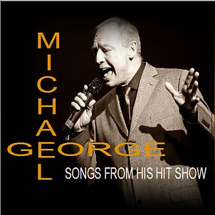 Michael George - Songs From His Hit Show Album