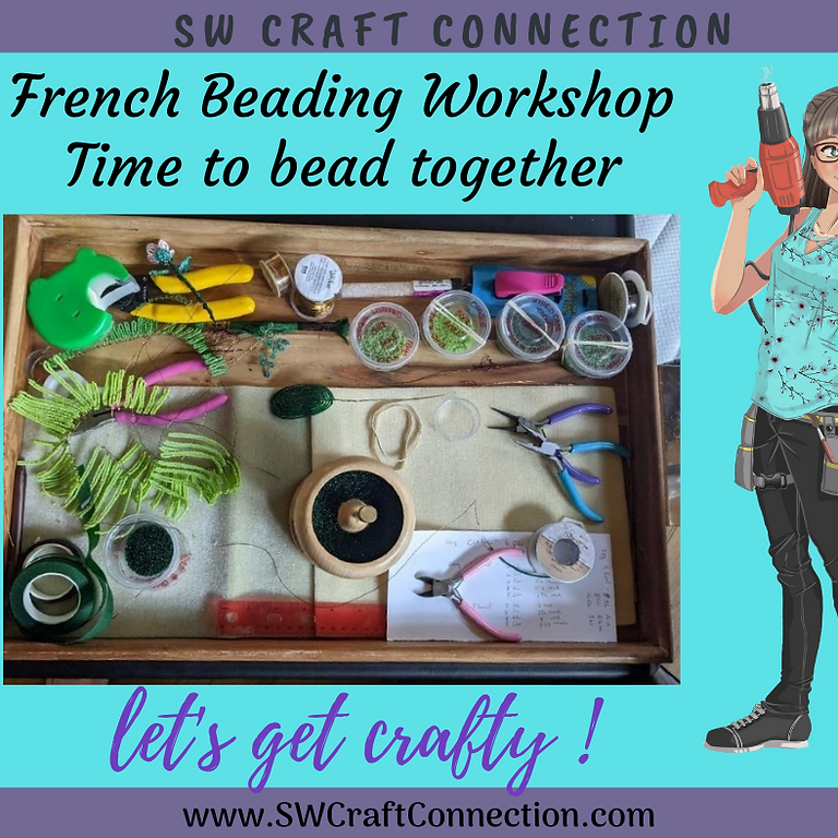 French Beading Workshop Time