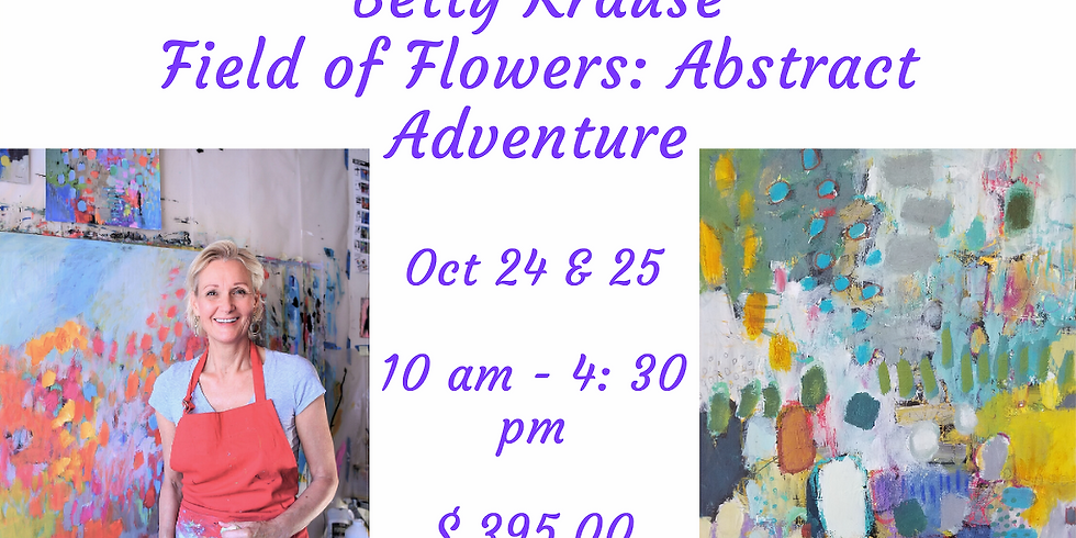 Fields of Flowers: An Abstract Adventure with Betty Franks Krause