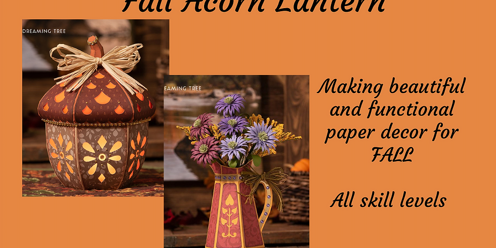 3D Paper Connection - Fall Acorn Lantern & Autumn Asters