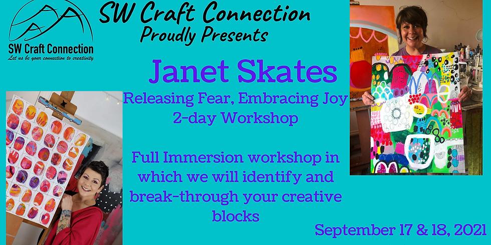 Releasing Fear, Embracing Joy - A Janet Skates Art Workshop