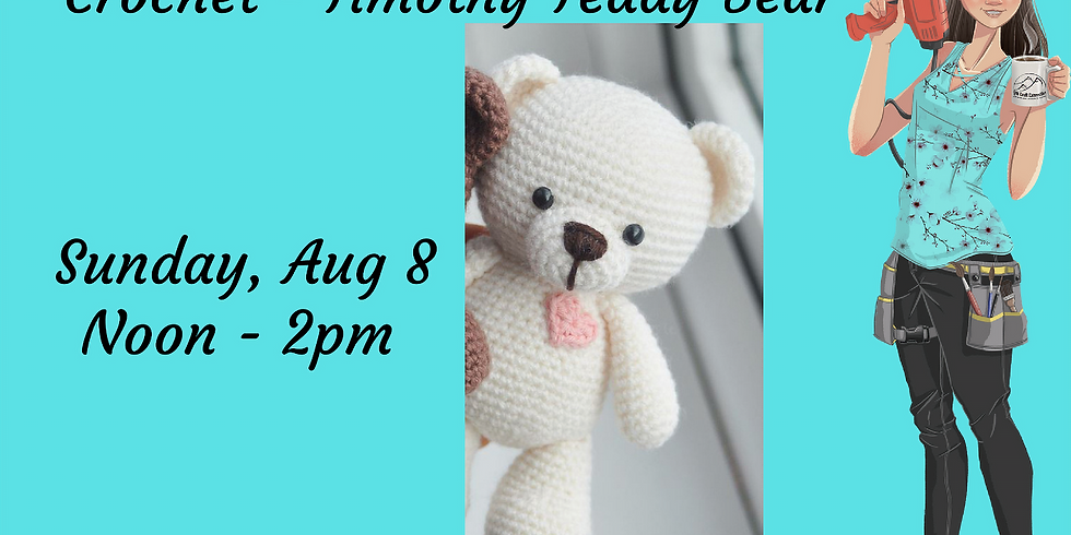Crochet New Project - Timothy Teddy Bear