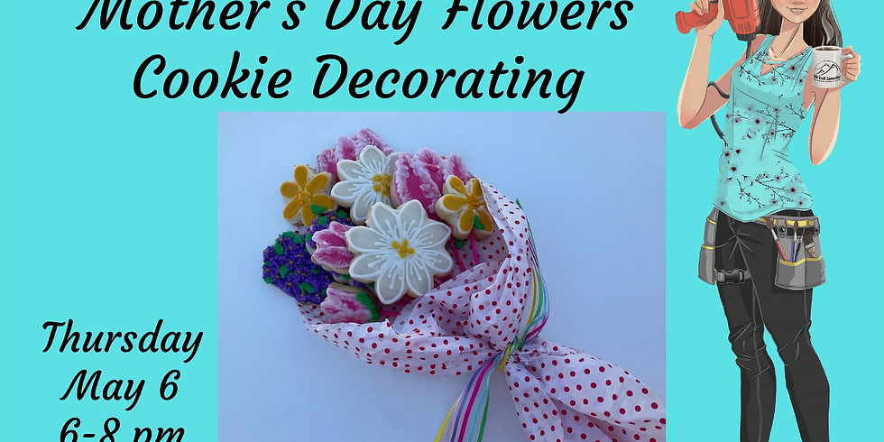 Cookie Decorating - Mother's Day Bouquet of Flowers