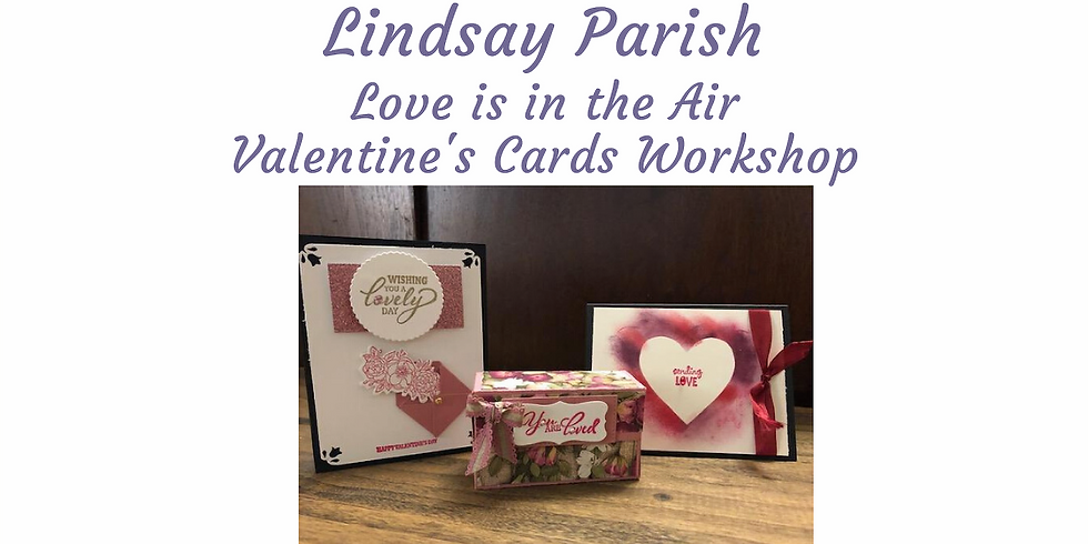 Love is in the Air !  Valentine's Card Workshop