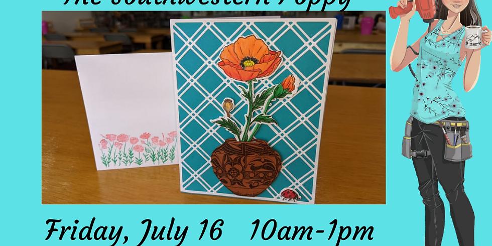 The Southwestern Poppy - Card Class