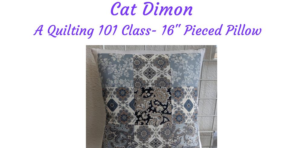"""A Quilting 101 Class -16 """" Pieced Pillow"""