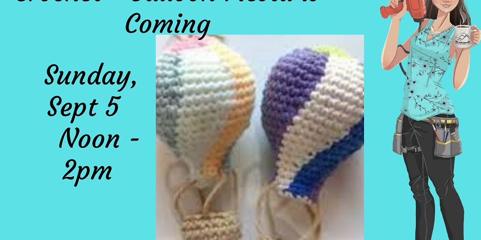 Crochet New Project - Balloon Fiesta