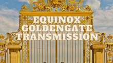 Twin flame Ascension report: Equinox Gateway Opening Up the Golden Gates to the Golden age