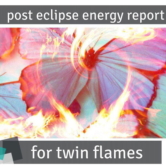Twin Flame energy Report   Post eclipse message new