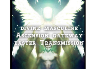 Twin Soul Ascension report .....Easter Gateway Divine masculine collective Ascension and Ressurectio