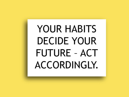 Good Habits are the Foundation of Success
